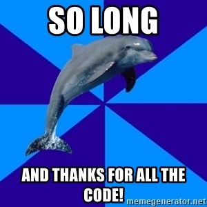 Drama Dolphin - So long and thanks for all the code!