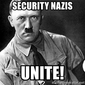 Hitler Advice - Security nazis Unite!