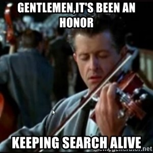 Titanic Band - Gentlemen,IT'S BEEN AN HONOR KEEPING SEARCH ALIVE