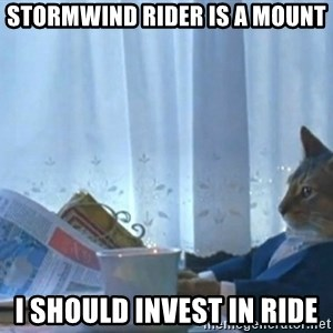 newspaper cat realization - Stormwind rider is a mount i should invest in ride
