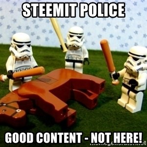 Beating a Dead Horse stormtrooper - steemit police good content - not here!