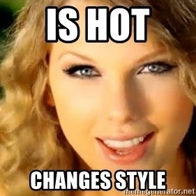 Taylor Swift - Is hot  Changes Style