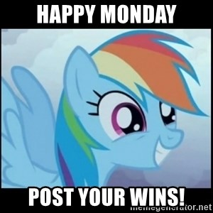 Post Ponies - Happy monday post your wins!