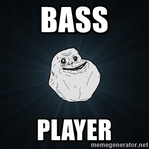 Forever Alone - Bass Player