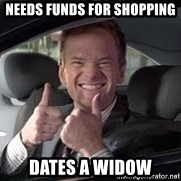 Barney Stinson - Needs funds for shopping Dates a widow