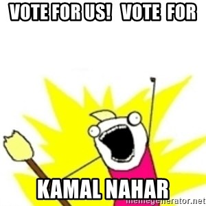x all the y - Vote for us!   vote  for kamal nahar