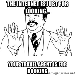 neil degrasse tyson reaction - The internet is just for looking... Your travel agent is for booking