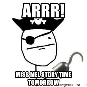 Poker face Pirate - Arrr! miss mel story time tomorrow