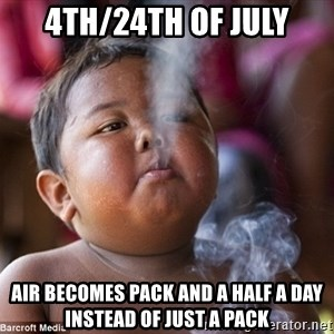 Smoking Baby - 4th/24th of July Air becomes pack and a half a day instead of just a pack
