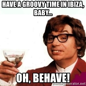 Austin Powers Drink - Have a GROOVY time in ibiza, baby... Oh, BEHave!