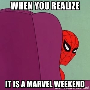 Suspicious Spiderman - When you realize  it is a marvel weekend