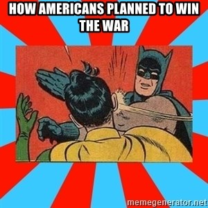 Batman Bitchslap - How americans planned to win the war