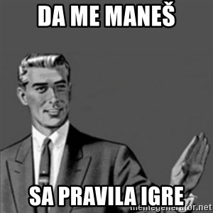 Correction Guy - da me maneš sa pravila igre