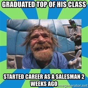 hurting henry - graduated top of his class started career as a salesman 2 weeks ago