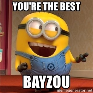 dave le minion - you're the best bayzou