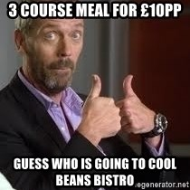 cool story bro house - 3 Course Meal for £10pp  Guess who is going to cool beans bistro