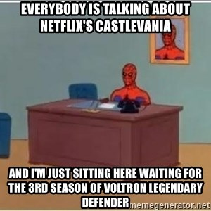 Spiderman Desk - everybody is talking about netflix's castlevania and i'm just sitting here waiting for the 3rd season of voltron legendary defender