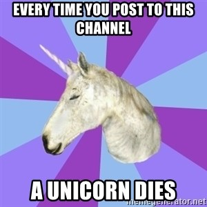 ASMR Unicorn - Every time you post to this channel A unicorn dies