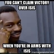Pretty smart - You can't claim victory over ISIS  when you're in arms with ISIS
