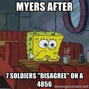 """Coffee shop spongebob - Myers after 7 soldiers """"disagree"""" on a 4856"""