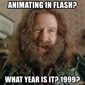 What Year - animating in flash? what year is it? 1999?