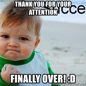success baby - Thank you for your attention finally over! :D