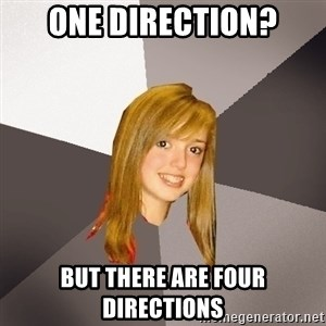 Musically Oblivious 8th Grader - One direction? But there are four directions