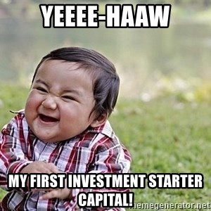 Evil Asian Baby - Yeeee-haaw my first investment starter capital!