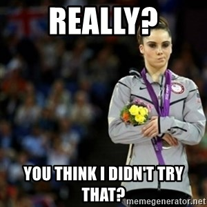 unimpressed McKayla Maroney 2 - really? you think i didn't try that?