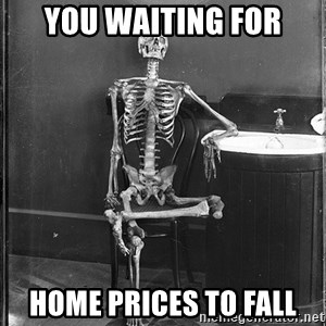 Skeleton Sitting - You waiting for Home prices to fall