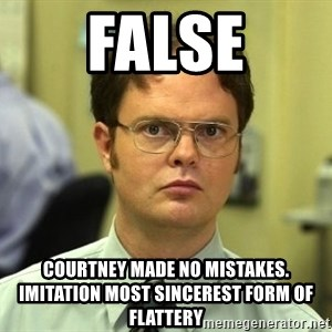 False guy - False Courtney made no mistakes. Imitation most sincerest form of flattery