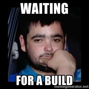 just waiting for a mate - waiting for a build