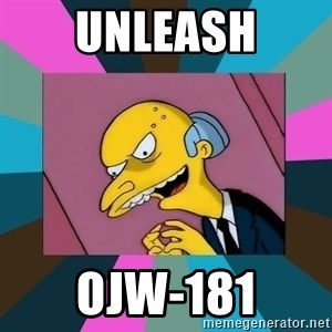 Mr. Burns - Unleash OJW-181