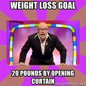 Harry Hill Fight - Weight loss goal 20 pounds by opening curtain