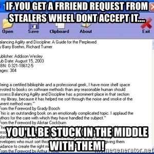 Text - If you get a frriend reqUest From Stealers wheel dont accept it.... You'll be stuck in the middle with them!