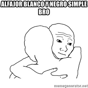I know that feel bro blank - alfajor blanco y negro simple bro