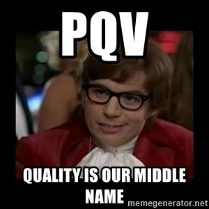 Dangerously Austin Powers - PQV Quality is our middle name