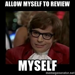 Dangerously Austin Powers - allow myself to review myself