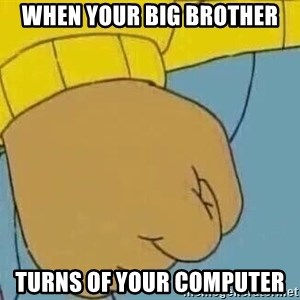 Arthur Fist - when your big brother turns of your computer