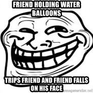 Troll Face in RUSSIA! - Friend holding water balLoons Trips friend And friend falls on his face