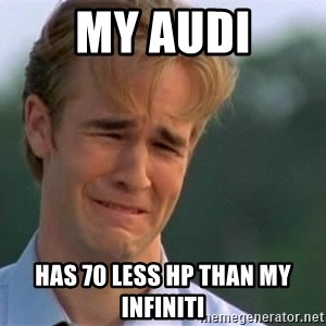 James Van Der Beek - my audi has 70 less hp than my infiniti