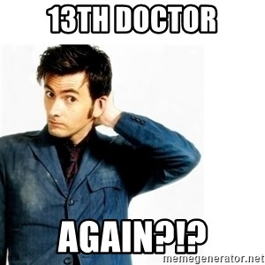 Doctor Who - 13th doctor again?!?