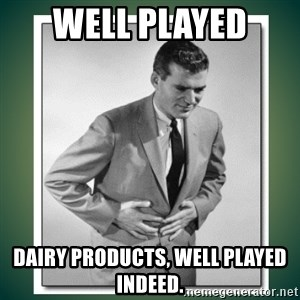well played - Well Played  DAiry Products, Well Played Indeed.