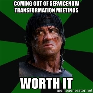 remboraiden - coming out of servicenow transformation meetings worth it