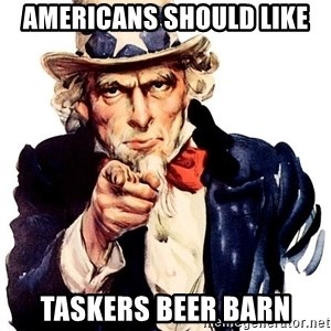 Uncle Sam Point - AMERICANS SHOULD LIKE TASKERS BEER BARN