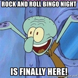 calamardo me vale - rock and roll bingo night is finally here!