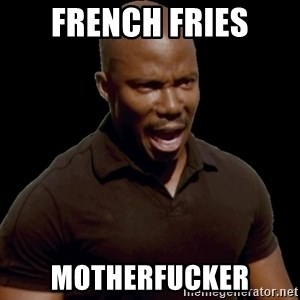 surprise motherfucker - french fries motherfucker
