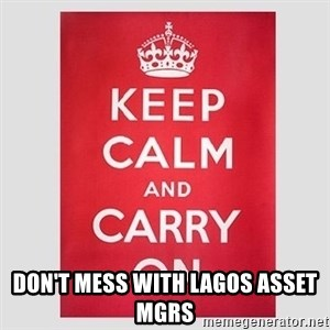 Keep Calm -  Don't Mess with Lagos Asset MgRS