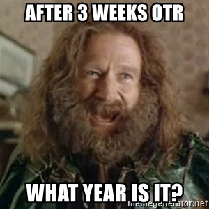 What Year - after 3 weeks otr what year is it?
