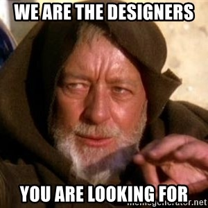 JEDI KNIGHT - We Are The designers  YOU ARE LOOKING FOR